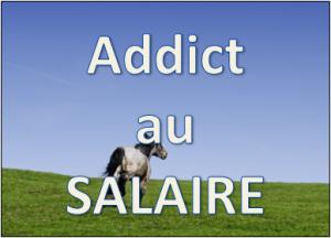 addict au salaire