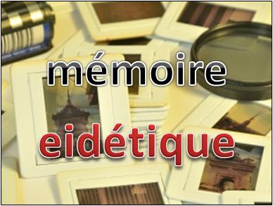 Une memoire eidétique – définition et inspiration