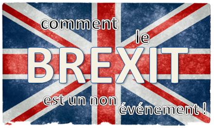 Le Brexit est un non événement et voilà pourquoi