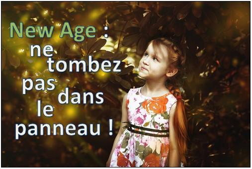 New Age : ne tombez pas dans le panneau !