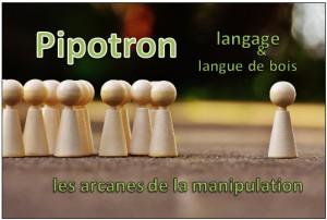 pipotron langage et manipulation