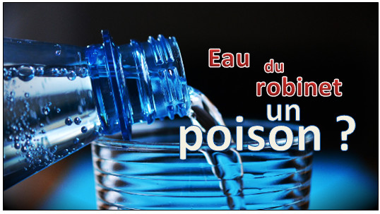 eau du robinet poison