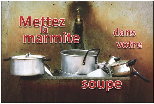 Mettez-vous votre marmite dans la soupe ?