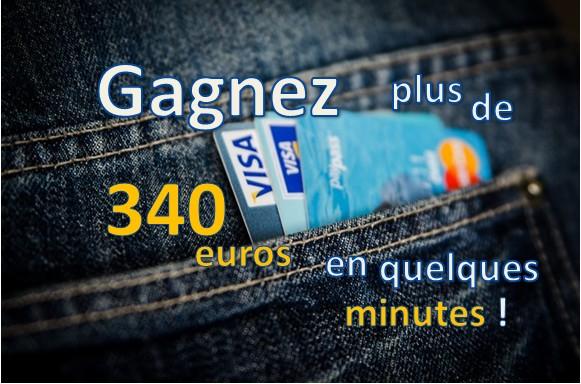 Gagnez plus de 340 euros en quelques minutes