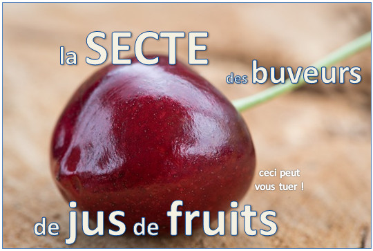 secte des buveurs de jus de fruits