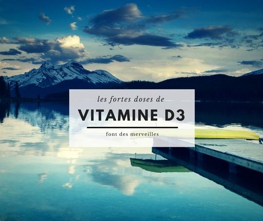 Les très fortes doses de vitamine D3 font des merveilles