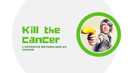Approche métabolique du cancer : guérir et prévenir