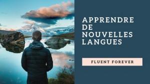 fluent forever techniques apprendre langues